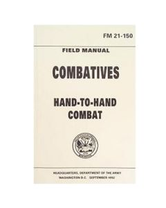 Combatives Hand to Hand Combat Manual FM 21-150